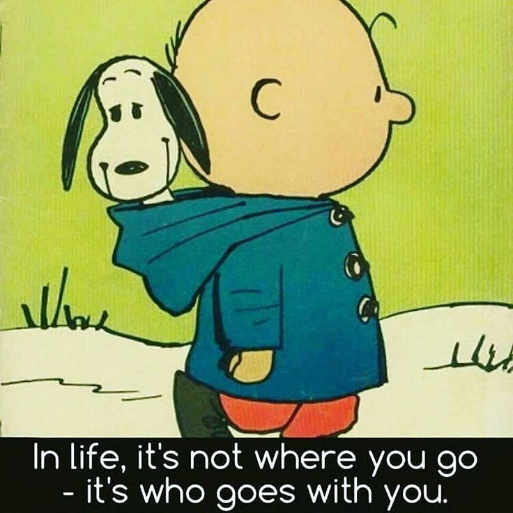 'In life it's not where you go - it's who goes with you!'