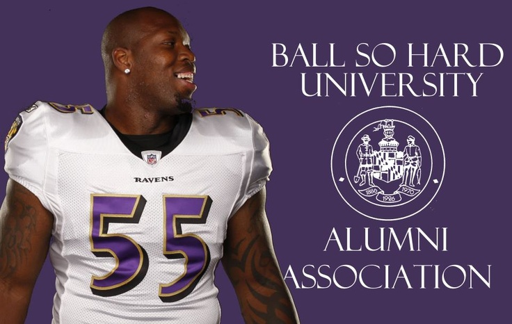 Terrell Suggs Ball So Hard University Baltimore Ravens.