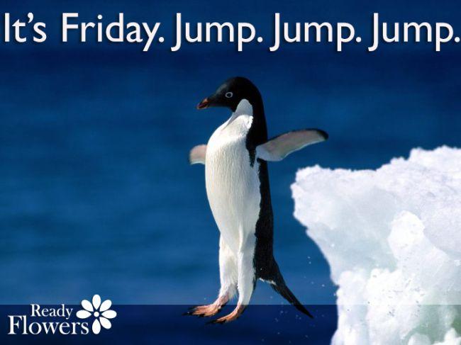 It's Friday. Jump. Jump. Jump around!