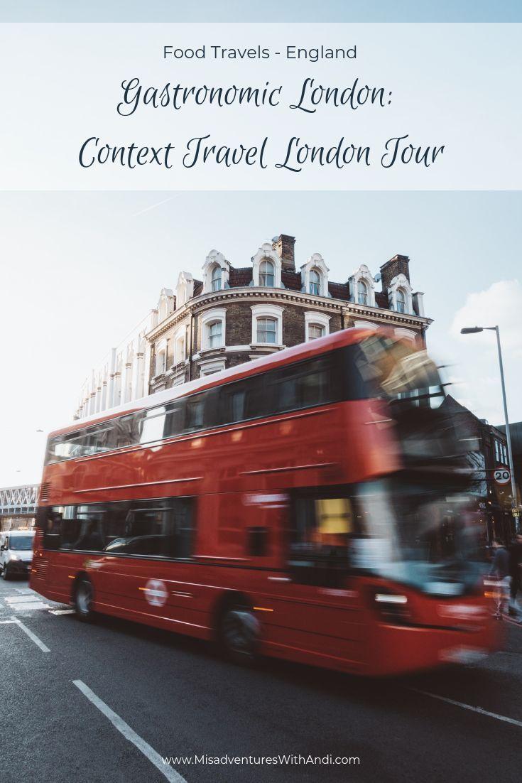Gastronomic London Context Travel London Tour London Tours London Travel Travel Guide London