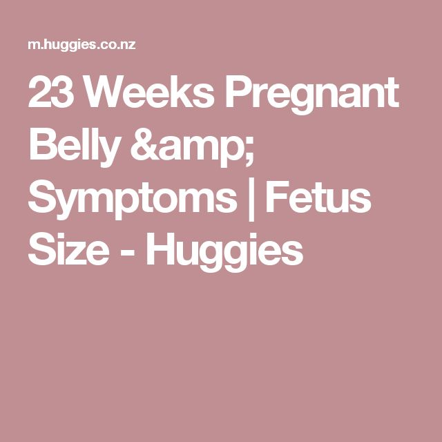 23 Weeks Pregnant Belly & Symptoms | Fetus Size - Huggies