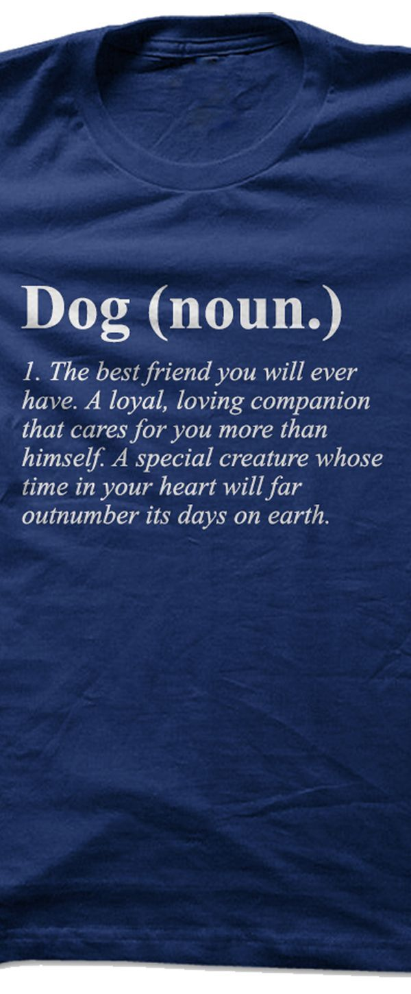 **CLICK THRU TO GET THIS ON A SHIRT!** DOG: The best friend you will ever have. A loyal, loving companion that cares for you more than himself. A special creature whose time in your heart will far outnumber its days on earth. #quote #quotes #inspirational #dogquoteslove