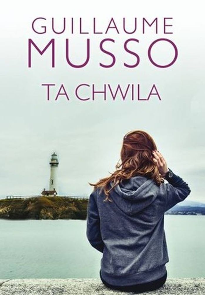 """Guillaume Musso, """"Ta chwila"""", przeł. Joanna Prądzyńska, Albatros, Warszawa 2016. 317 stron"""