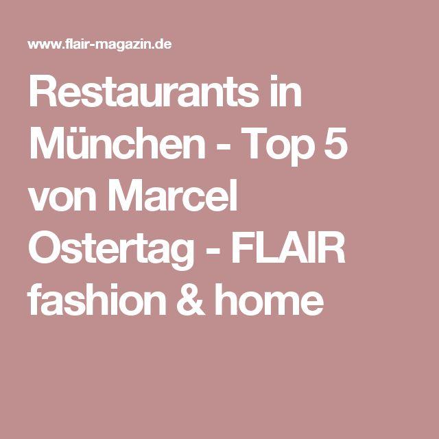 Restaurants in München - Top 5 von Marcel Ostertag - FLAIR fashion & home