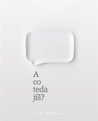 A co teda jíš? - Linda Mullerová | Kosmas.cz - internetové knihkupectví