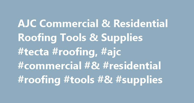 AJC Commercial & Residential Roofing Tools & Supplies #tecta #roofing, #ajc #commercial #& #residential #roofing #tools #& #supplies http://louisville.remmont.com/ajc-commercial-residential-roofing-tools-supplies-tecta-roofing-ajc-commercial-residential-roofing-tools-supplies/  # AJC Roofing Tools & Equipment AJC Founder, Anthony Joseph Crookston 2nd Generation AJC Owner, Jim Crookston (1984) INNOVATIVE AJC is more than just a Tool Distributor, we design, patent, and manufacture Original…