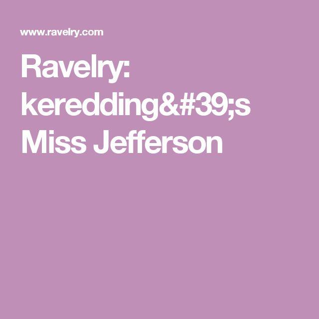 Ravelry: keredding's Miss Jefferson