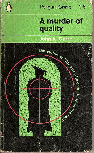 "Penguin book cover - ""A Murder of Quality,"" by John le Carre. A brilliant & clever tale crafted by a genius."