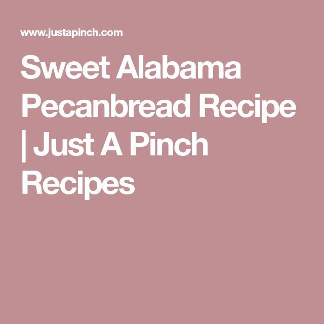 Sweet Alabama Pecanbread Recipe | Just A Pinch Recipes