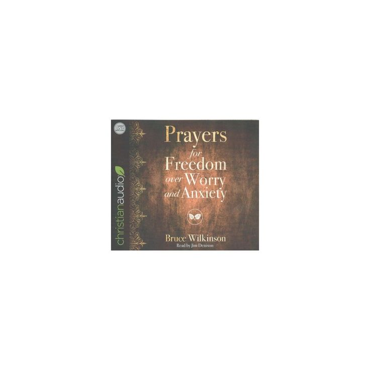 Prayers for Freedom over Worry and Anxiety (Unabridged) (CD/Spoken Word) (Bruce Wilkinson)