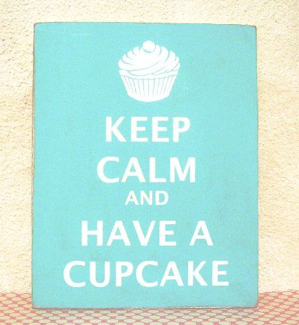Keep Calm: Cup Cakes, Calm Poster, Calm And, Cupcake My Motto, Cupcakes 3, Calm Luv, Calm Ashley, Cupcake Kraze