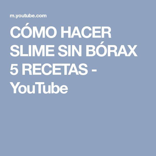 CÓMO HACER SLIME SIN BÓRAX 5 RECETAS - YouTube