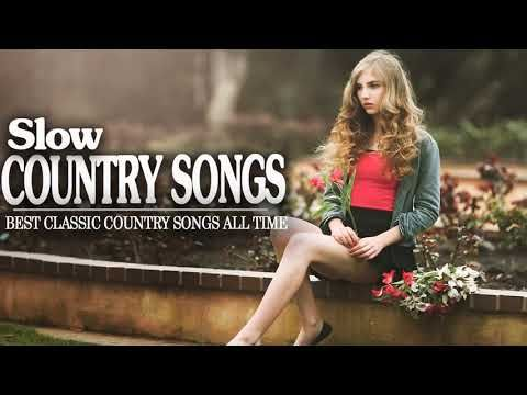 Best Slow Country Songs Of All time - Greatest Classic Country Songs - Top Country Music Hits - YouTube
