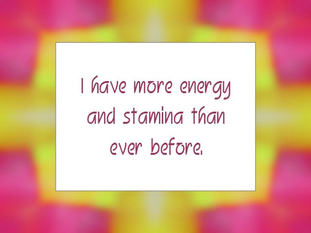 "Daily Affirmation for January 27, 2015 #affirmation #inspiration - ""I have more energy and stamina than ever before."""