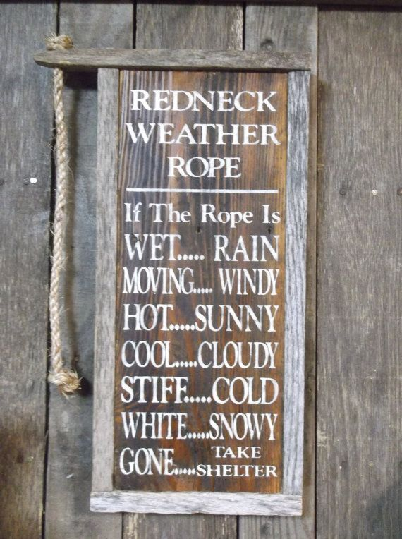 Primitive Redneck Weather Rope Sign by ConderosaPrimitives on Etsy
