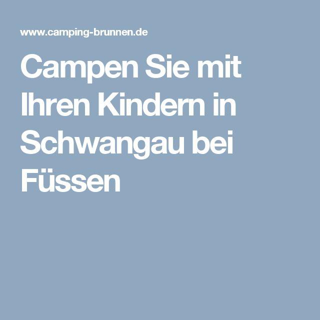 Campen Sie mit Ihren Kindernin Schwangau bei Füssen