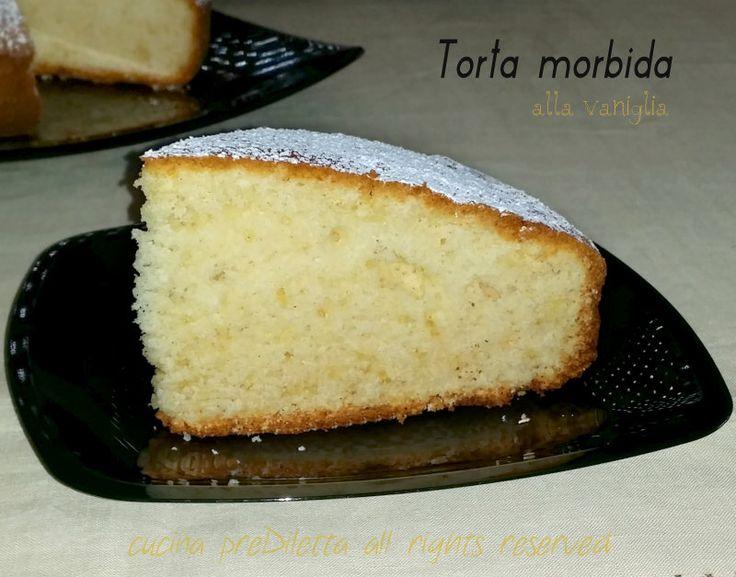 Torta morbida alla vaniglia, ricetta, cucina preDiletta
