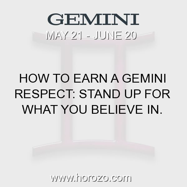 Fact about Gemini: How to earn a Gemini respect: Stand up for what you... #gemini, #geminifact, #zodiac. More info here:  Astrology dating site: https://www.horozo.com