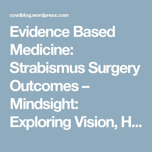 Evidence Based Medicine: Strabismus Surgery Outcomes – Mindsight: Exploring Vision, Health, and Learning
