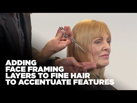 Adding Face Framing Layers to Fine Hair to Accentuate Facial Features