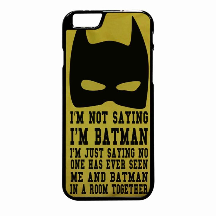 I M Not Saying I M Batman Funny Quote 2 iPhone 6 Plus case