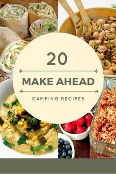 Make Ahead Meals save tons of time and these Camping Recipes are a perfect solution for your upcoming trip! Use our top 20 Make Ahead Meals for Camping!
