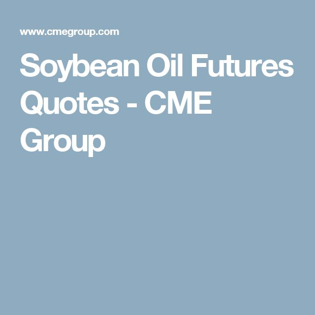 Soybean Oil Futures Quotes - CME Group