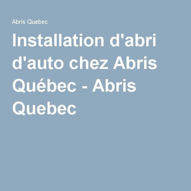Installation d'abri d'auto chez Abris Québec - Abris Quebec