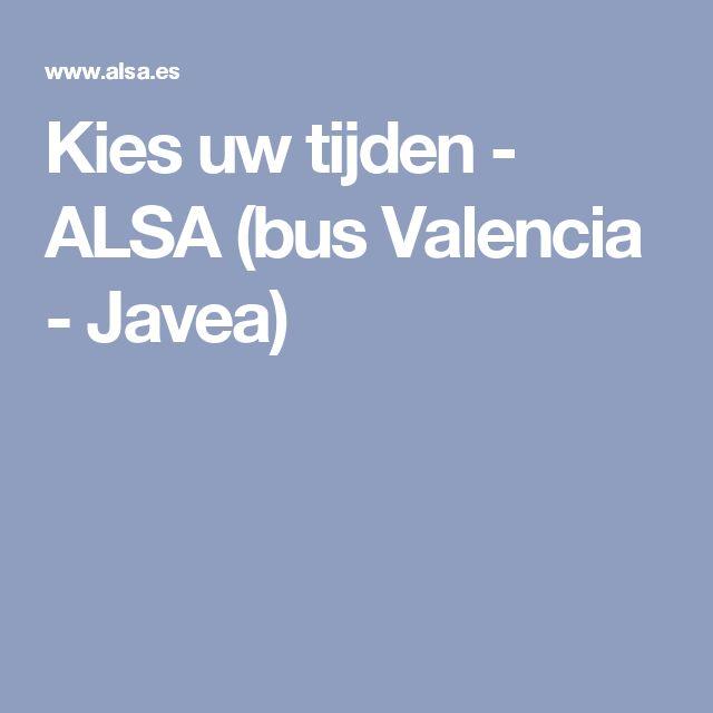 Kies uw tijden - ALSA (bus Valencia - Javea)