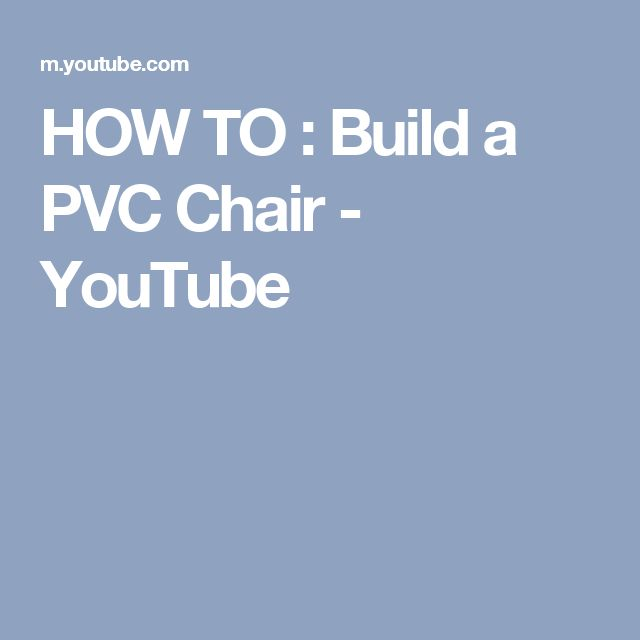 HOW TO : Build a PVC Chair - YouTube