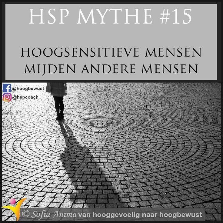 HSP MYTHE #15 | hoogsensitieve mensen mijden andere mensen  Hoogsensitieve mensen hebben meer dan gemiddeld tijd nodig om bij te komen en situaties te verwerken. Dit heeft onder meer te maken met de diepgaande verwerking die bij hoogsensitieve mensen plaatsvind.  Hoogsensitieve mensen zijn (meestal) ook graag op zichzelf. Dat heeft niets te maken met het vermijden van anderen. Tenzij je verlegen bent dat is dan geen direct HSP kenmerk maar een gevolg.