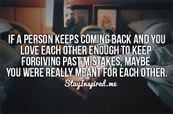 : True Love Come Back Quotes, Maybe Or, Www The Boyfriends Stores Com, Personal Favorite, My Life, Dope Quotes, Favorite Quotes, Forgiveness Each Other, Meant For Each Other Quotes