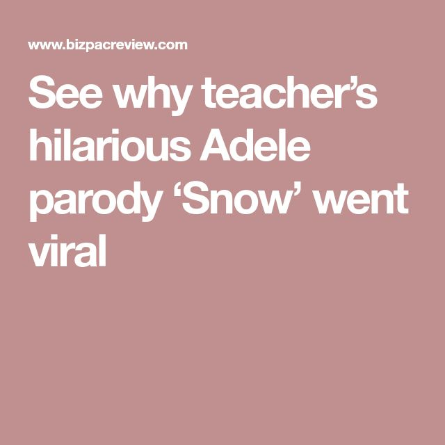 See why teacher's hilarious Adele parody 'Snow' went viral