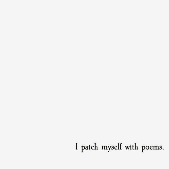 I patch myself with poems.