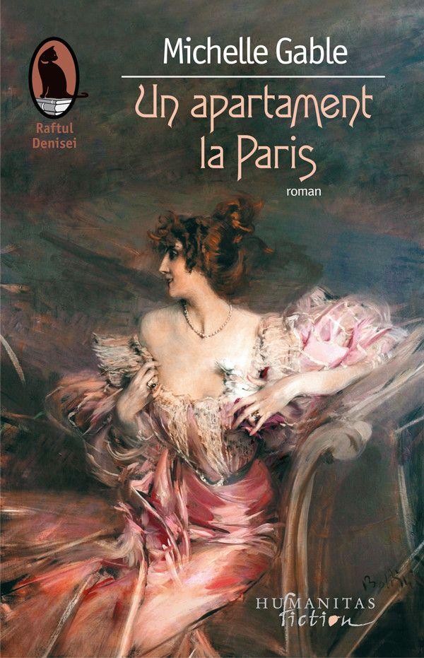 Un apartament la Paris  - Michelle Gable -  - Doua povesti se intalnesc in Un apartament la Paris: una din La Belle Epoque, alta din lumea contemporana. Pornind