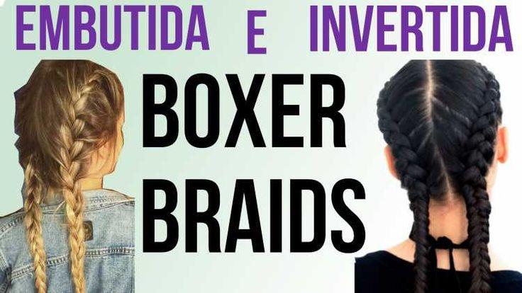 saiba como fazer boxer braids embutida e invertida