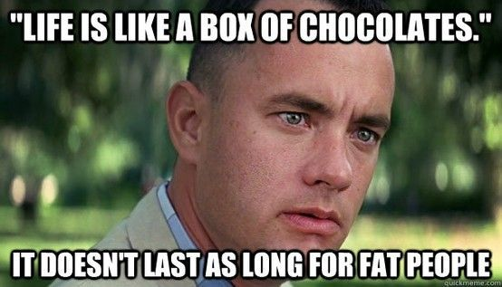 Life is Like a Box of Chocolates Funny Meme