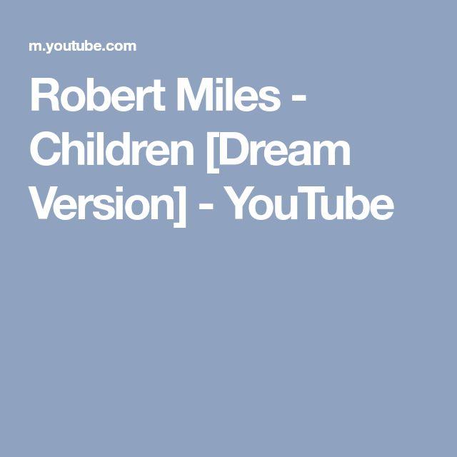 Robert Miles - Children [Dream Version] - YouTube