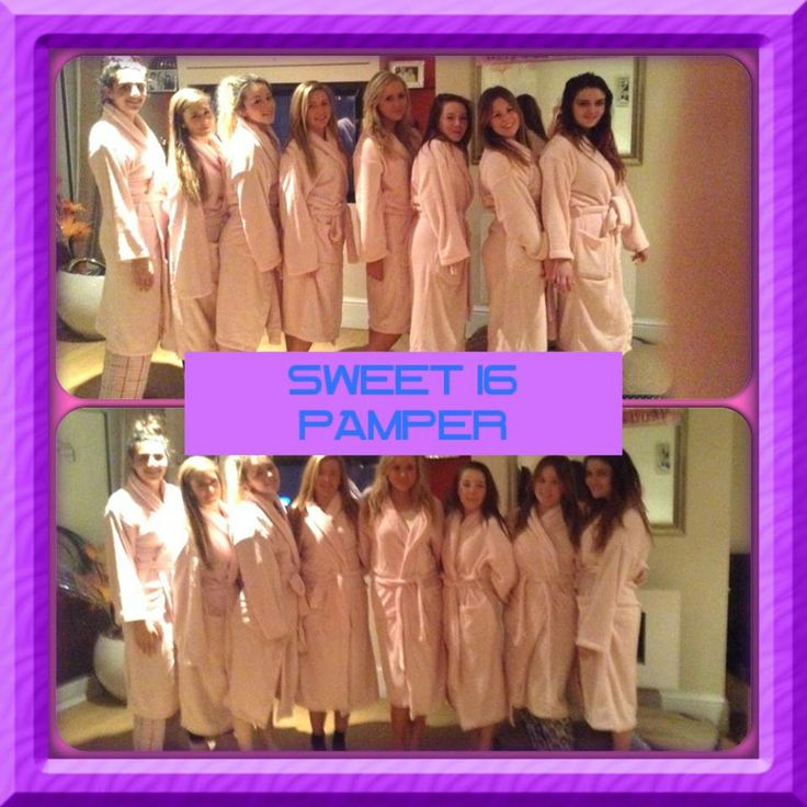 Sweet 16 Pamper Party !!!!!