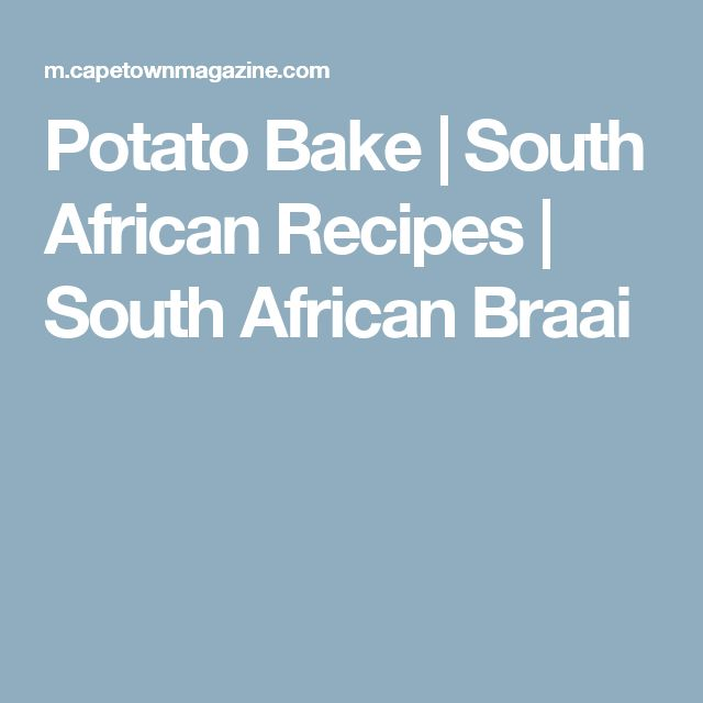 Potato Bake | South African Recipes | South African Braai