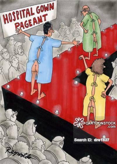 Hospital Gown Pageant Cartoonist Reynolds Dan Hospital Humor Medicine Humor Medical Humor