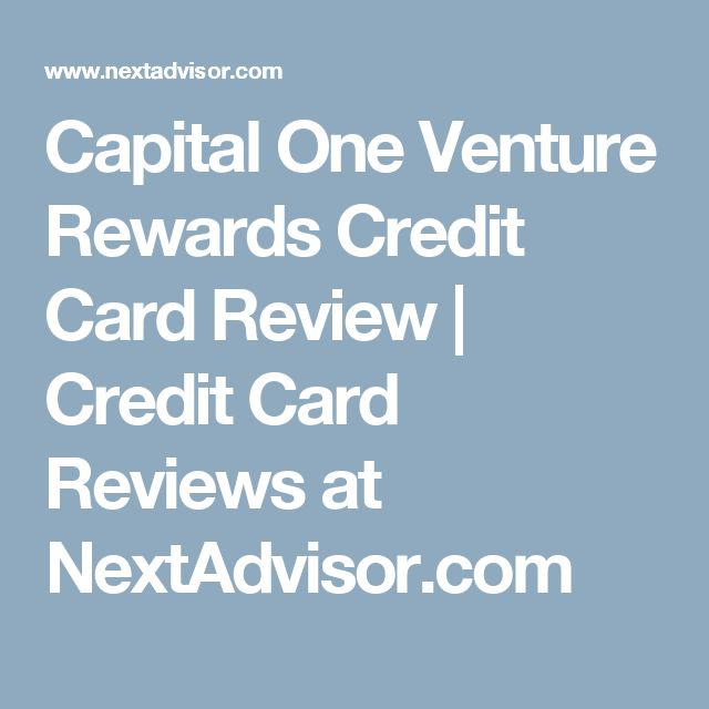 Capital One Venture Rewards Credit Card Review   Credit Card Reviews at NextAdvisor.com