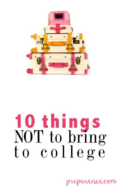 The Monogrammed Life: 10 Things Not To Bring to College