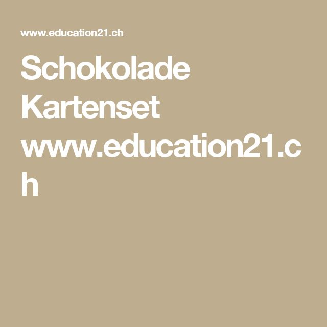 Schokolade Kartenset www.education21.ch