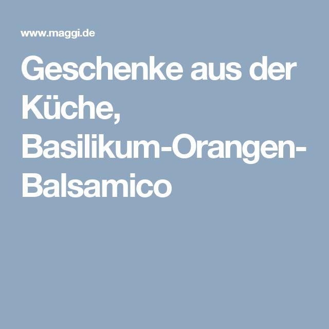 Geschenke aus der Küche, Basilikum-Orangen-Balsamico