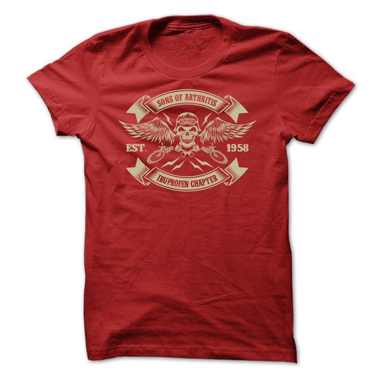 SONS OF ARTHRITIS IBUPROFEN CHAPTER 1958 T SHIRTS. Cool and Clever Automotive Quotes, Sayings, Trucks, Cars, Motorcycles, T-Shirts For Sale, Hoodies, Tees, Clothing, Coffee Mugs, Gifts.