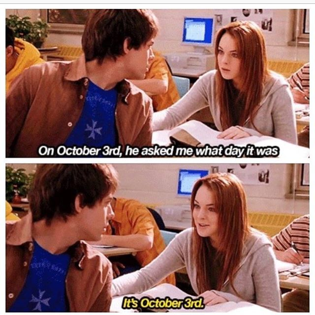 Unavoidable Mean Girls Day pic #meangirls #october3rd