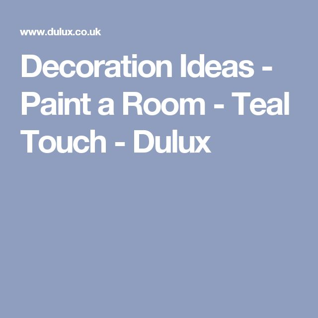 Decoration Ideas - Paint a Room - Teal Touch - Dulux