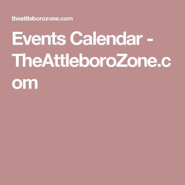 Events Calendar - TheAttleboroZone.com