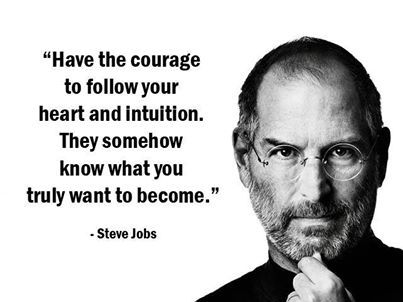 Have the courage... Steve Jobs #SFMCommunity